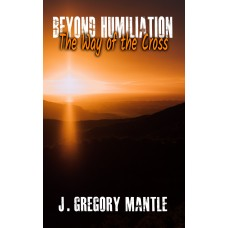 Beyond Humiliation - The Way of the Cross